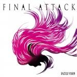 FINAL ATTACK (2014)