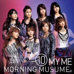 Morning Musume – 10 My Me