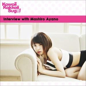 RMMS-Mashiro-Ayano-Kawaii-Kakoii-Sugoi-interview-2017-06-15A