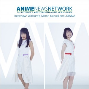 RMMS-Walkure-JUNNA-Minori-Suzuki-ANN-Interview-2017-A